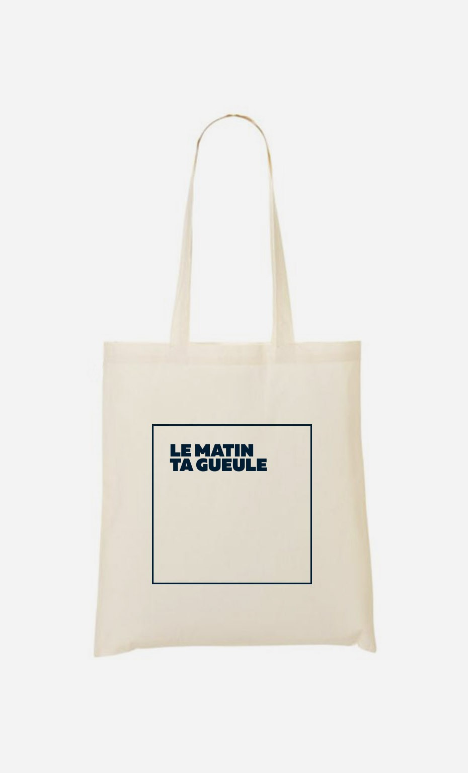 Tote Bag Le Matin Ta Gueule