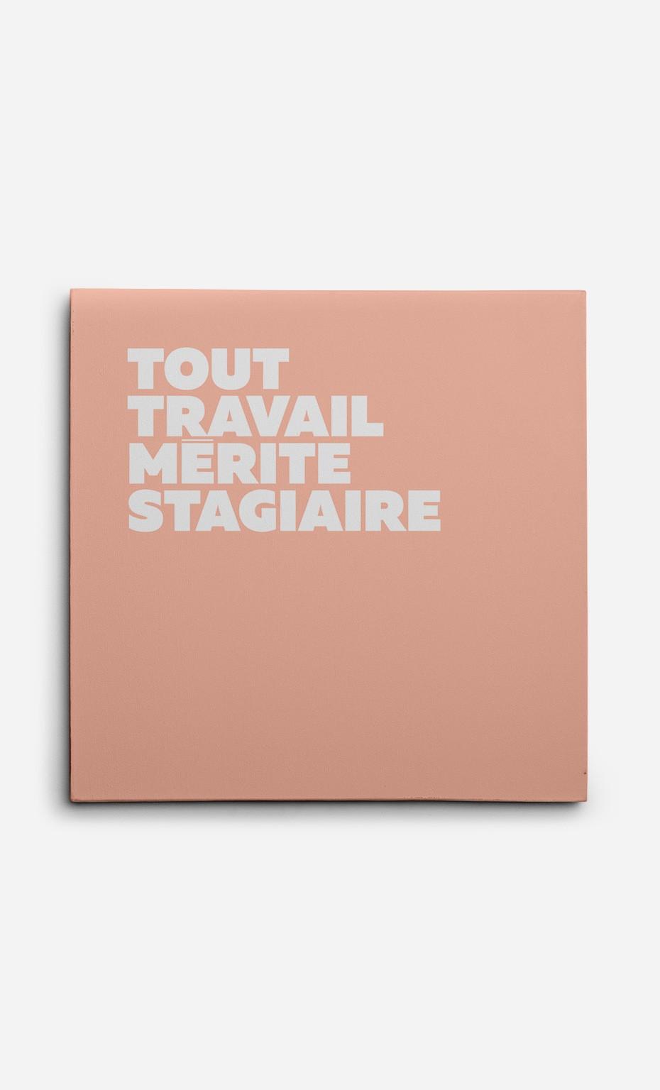Toile Tout Travail Mérite Stagiaire