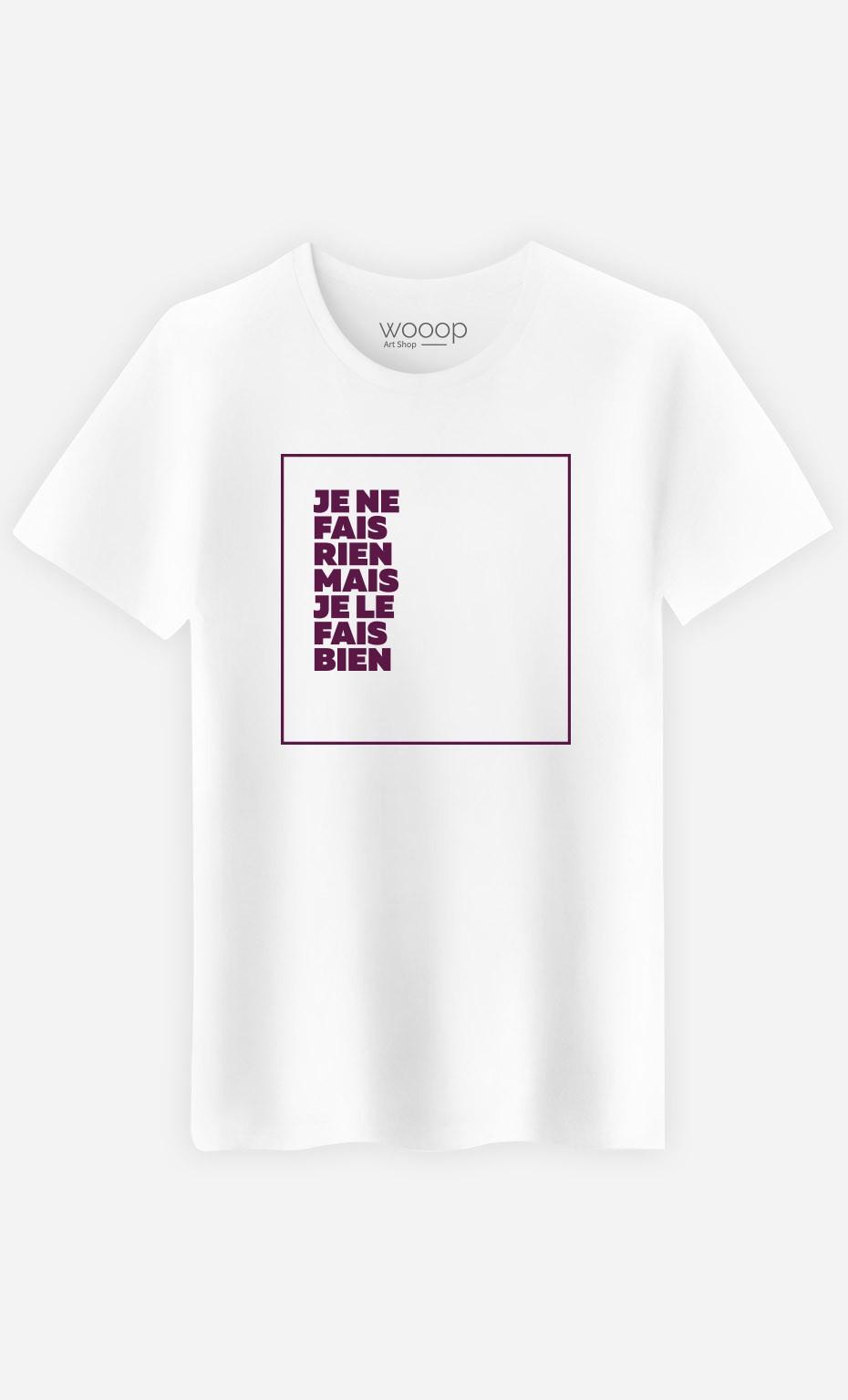 T-Shirt Je le Fais Bien