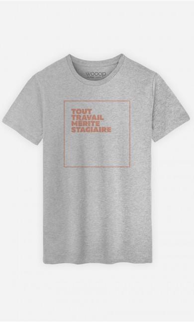 T-Shirt Tout Travail Mérite Stagiaire
