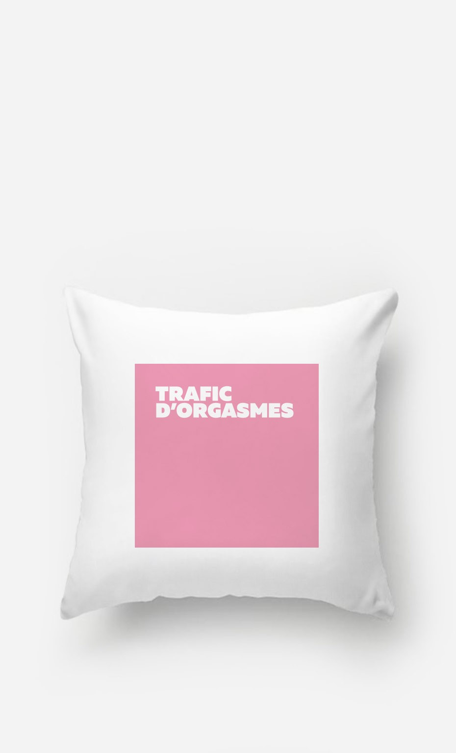 Coussin Trafic D'Orgasmes