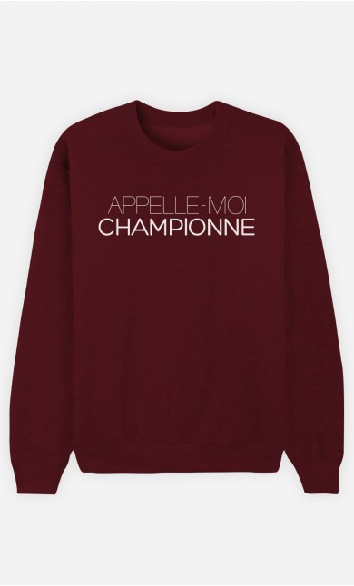 Sweat Bordeaux Appelle-Moi Championne