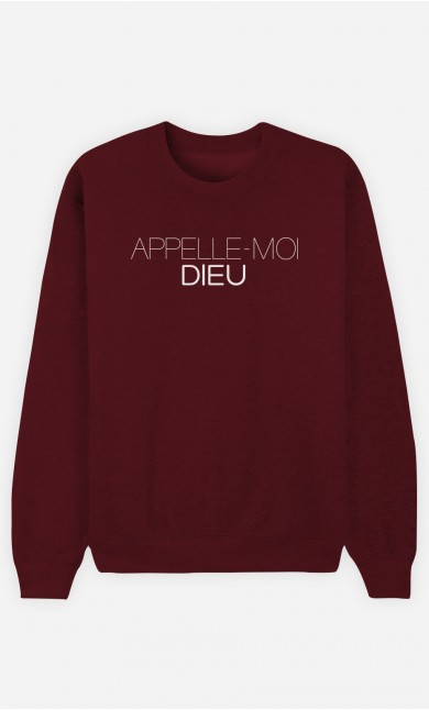 Sweat Bordeaux Appelle-Moi Dieu