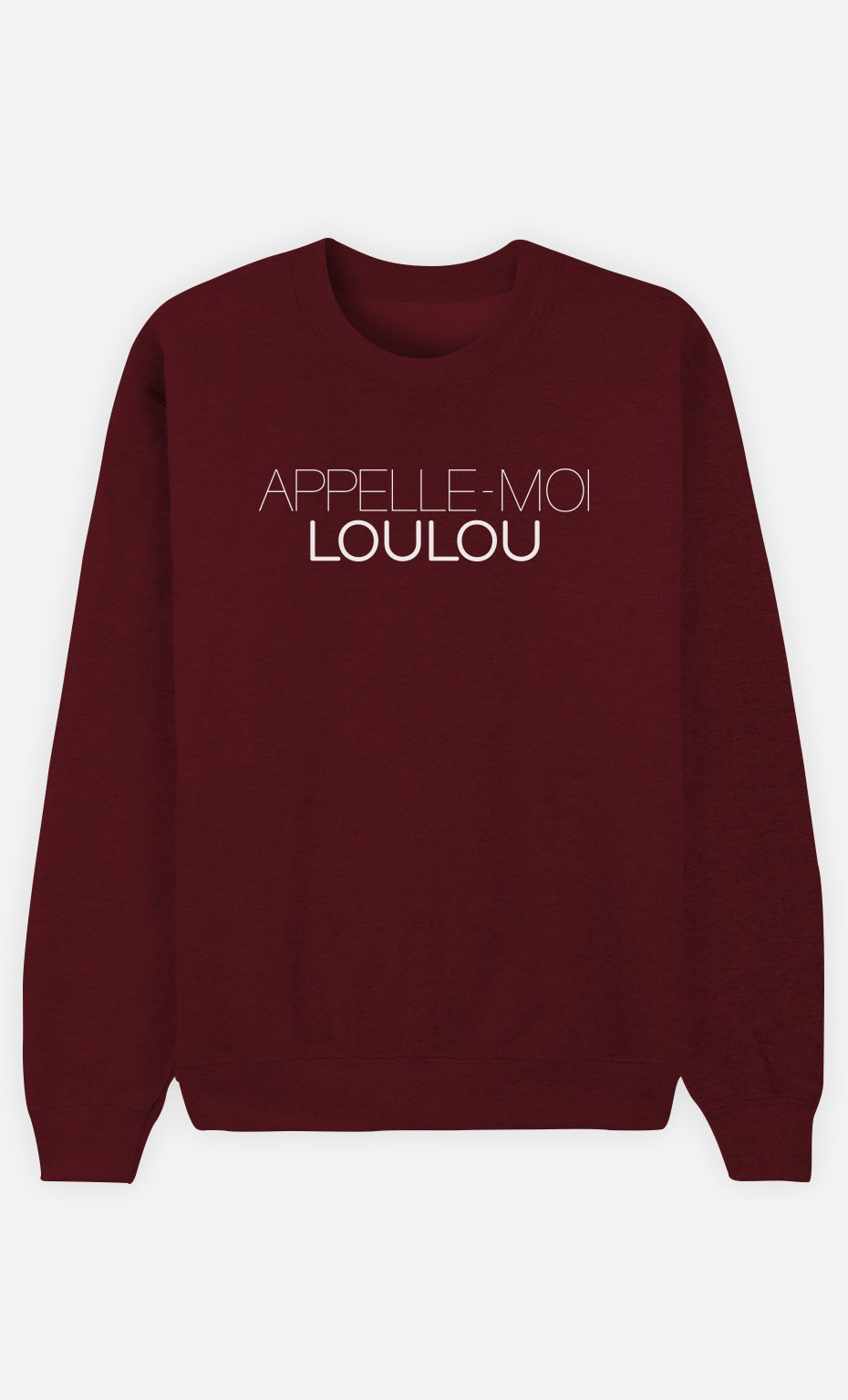 Sweat Bordeaux Appelle-Moi Loulou