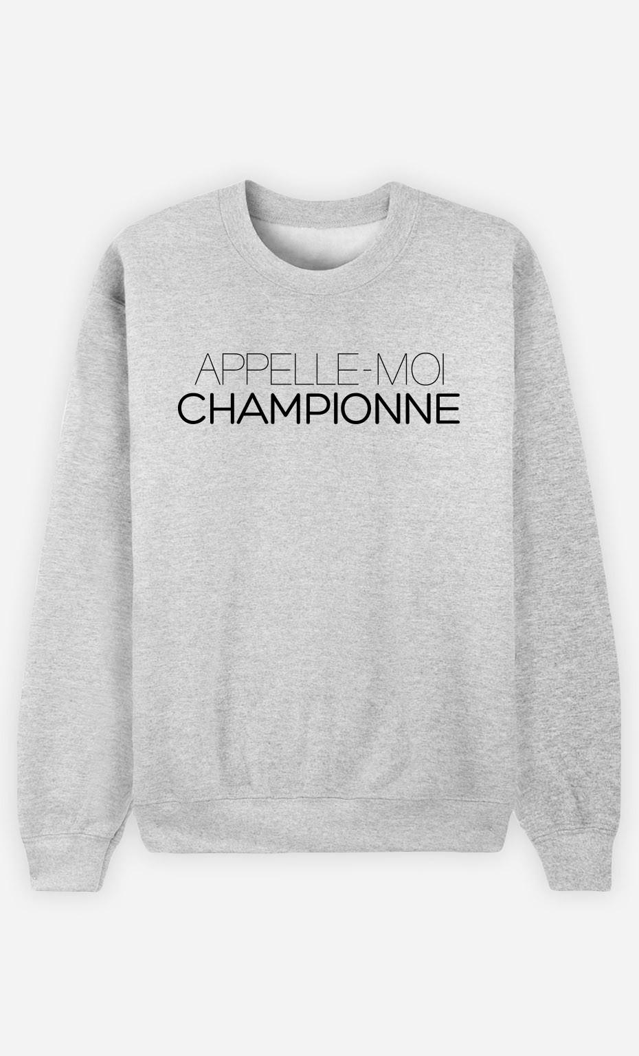 Sweat Appelle-Moi Championne