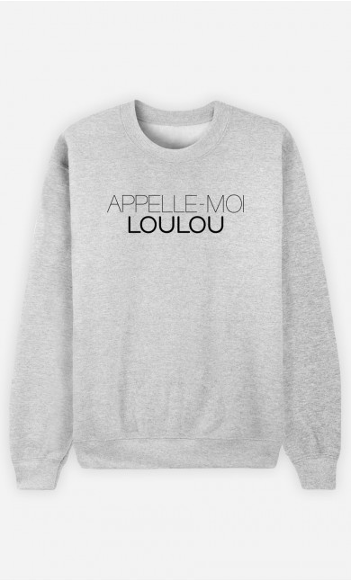 Sweat Appelle-Moi Loulou