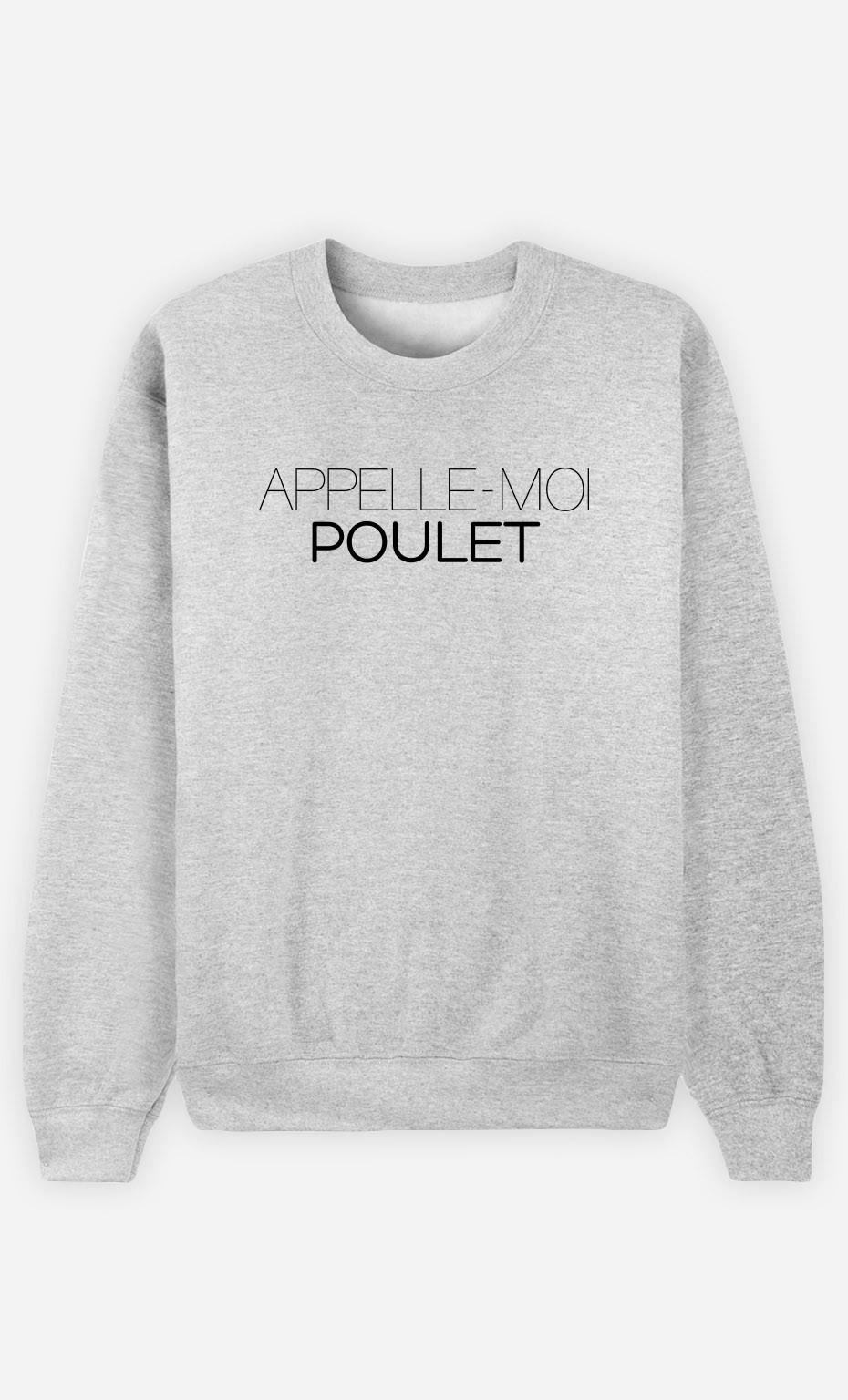 Sweat Appelle-Moi Poulet