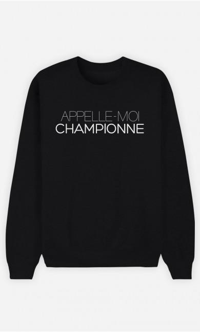 Sweat Noir Appelle-Moi Championne