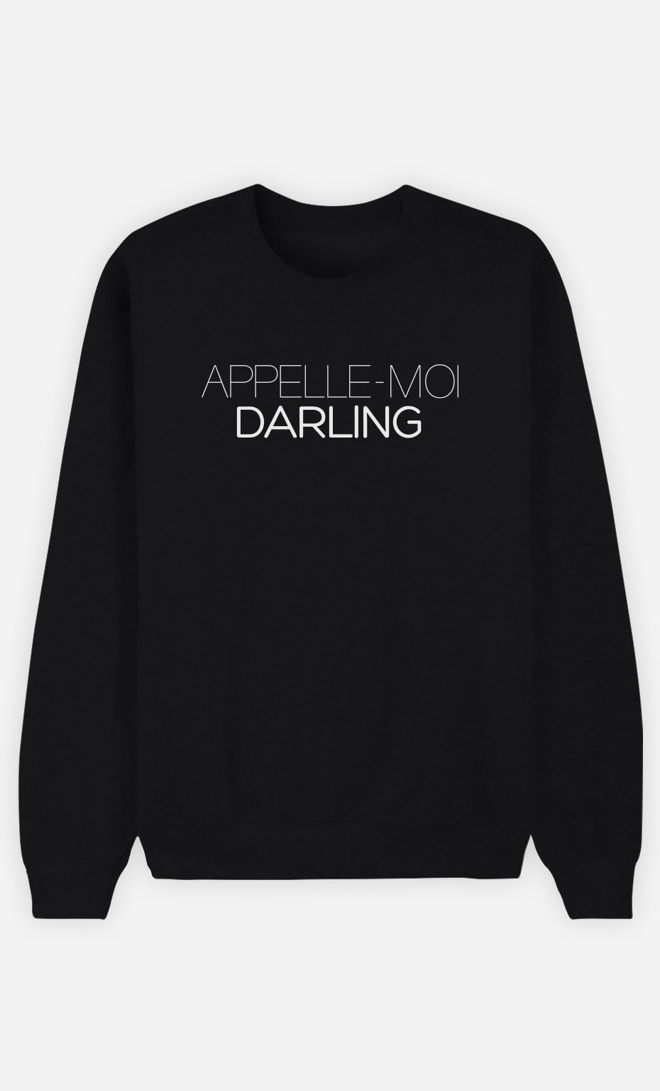 Sweat Noir Appelle-Moi Darling