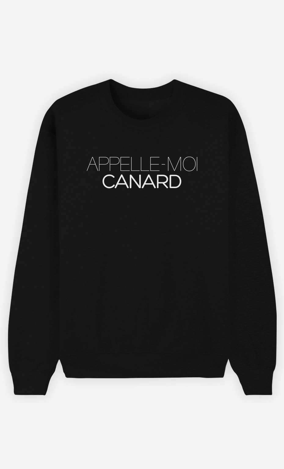 Sweat Noir Appelle-Moi Canard