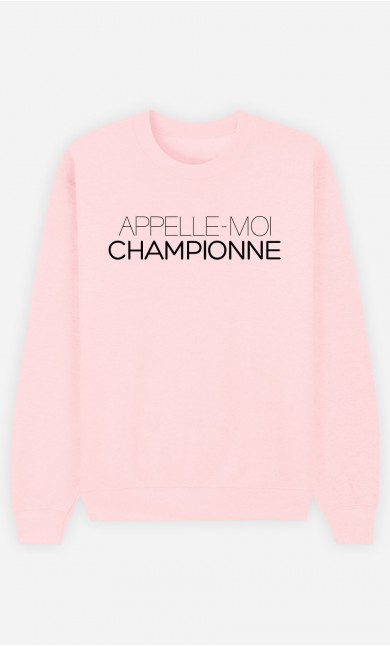 Sweat Rose Appelle-Moi Championne