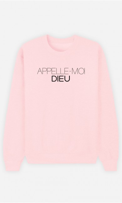 Sweat Rose Appelle-Moi Dieu