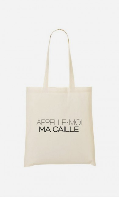 Tote Bag Appelle-Moi Ma Caille