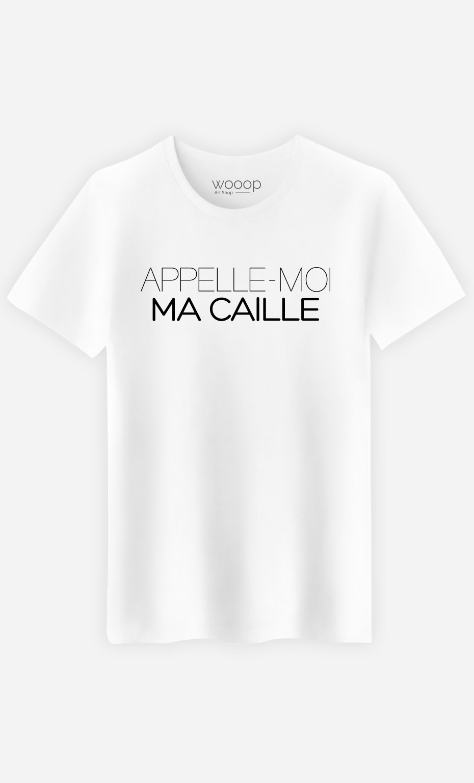 T-Shirt Appelle-Moi Ma Caille