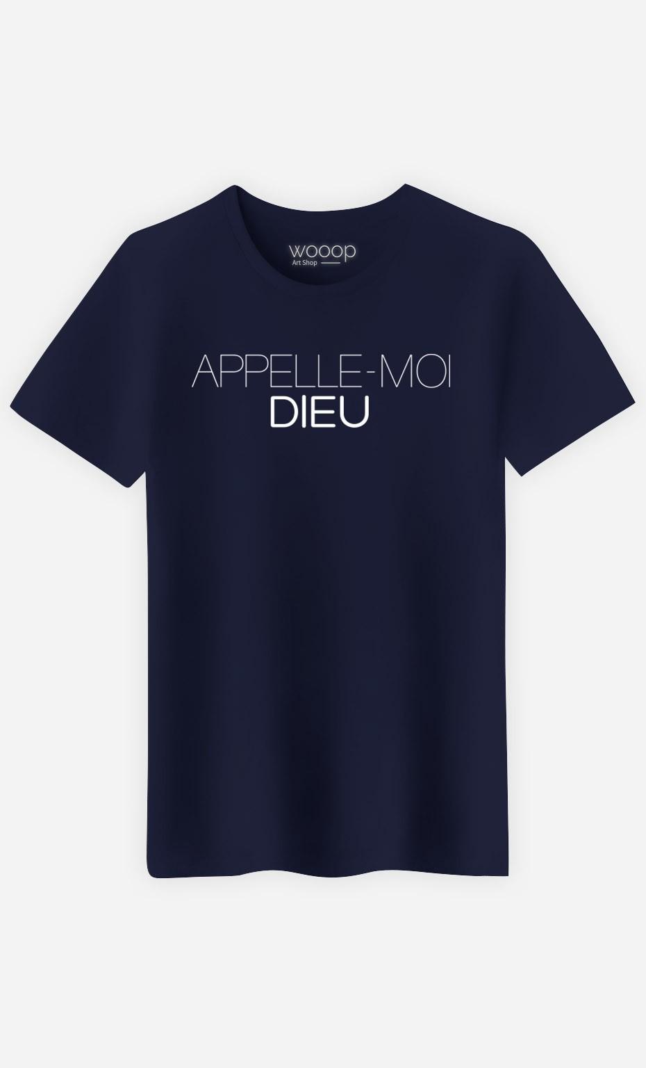 T-Shirt Appelle-Moi Dieu