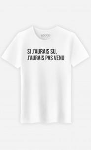 T-Shirt Si J'Aurais Su