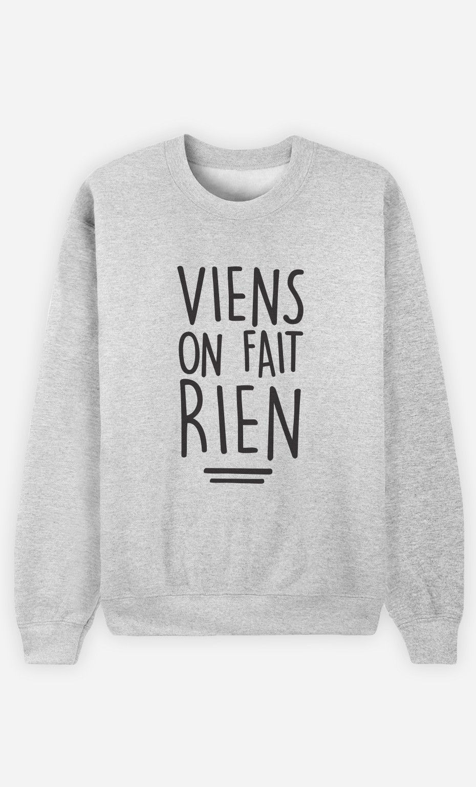 Sweat Viens On Fait Rien