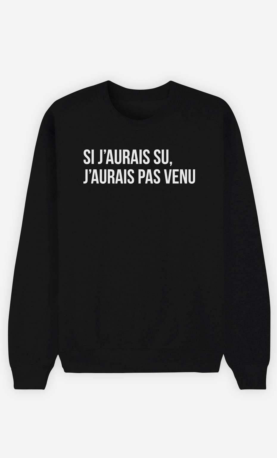 Sweat Noir Si J'Aurais Su