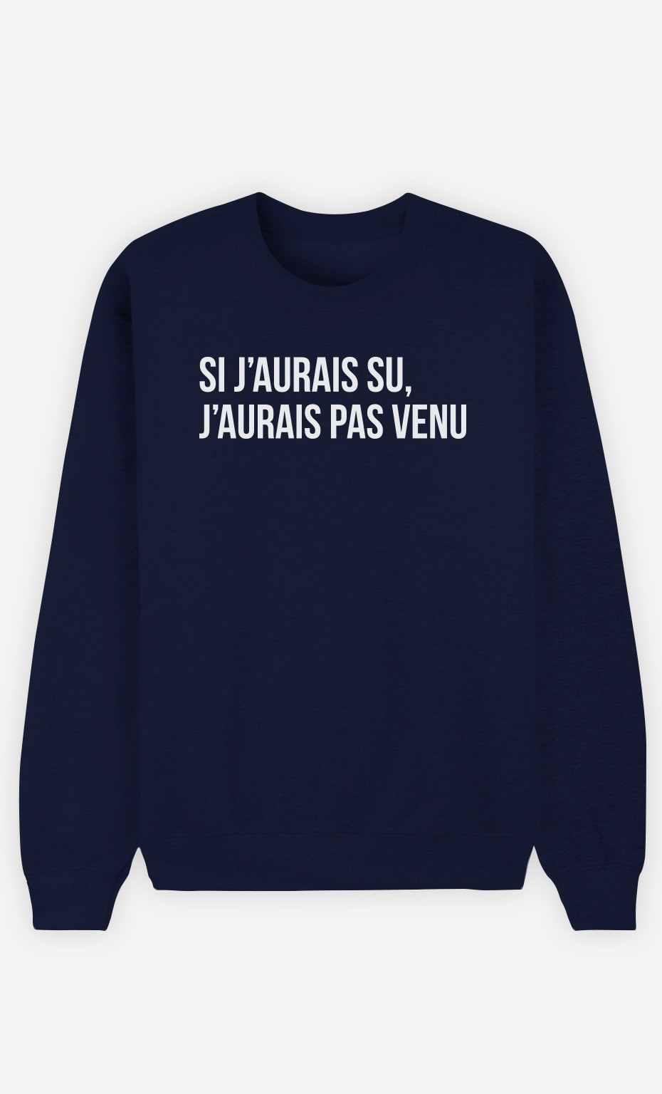 Sweat Bleu Si J'Aurais Su
