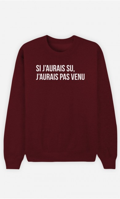 Sweat Bordeaux Si J'Aurais Su