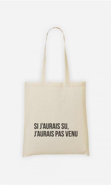 Tote Bag Si J'Aurais Su