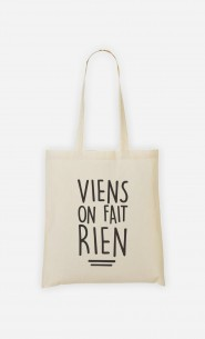 Tote Bag Viens On Fait Rien