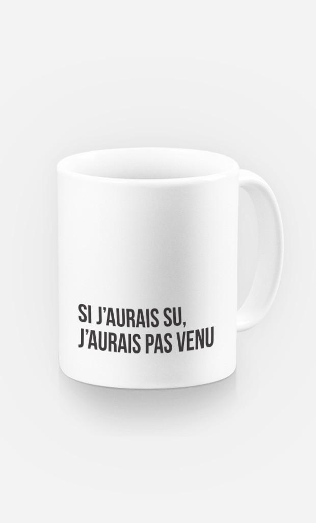 Mug Si J'Aurais Su
