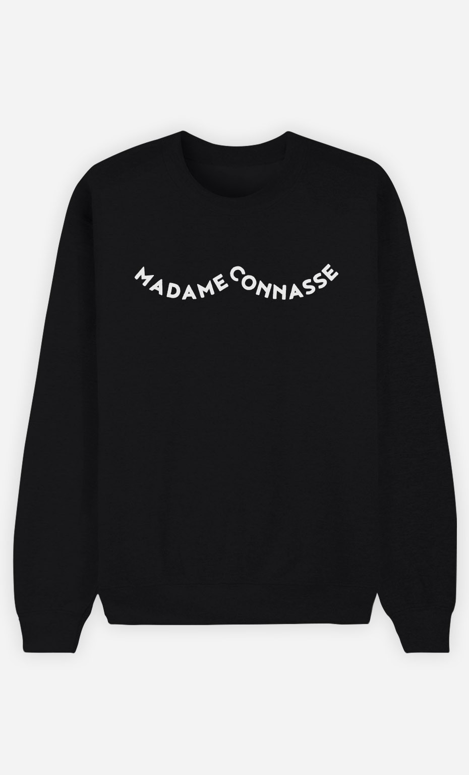 Sweat Noir Madame Connasse