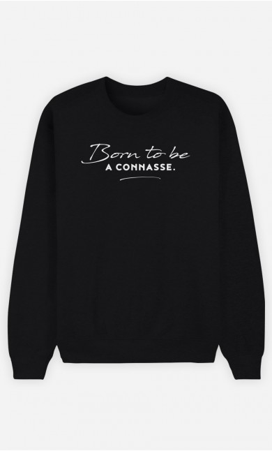 Sweat Noir Born To Be a Connasse