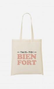 Tote Bag Tais-toi Bien Fort
