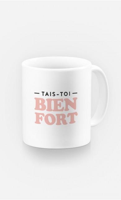 Mug Tais-toi Bien Fort