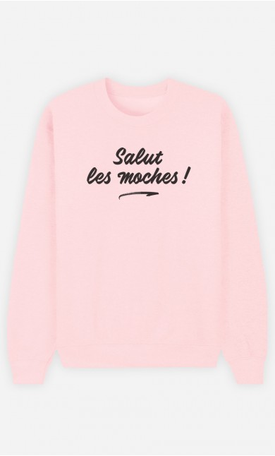 Sweat Rose Salut Les Moches !