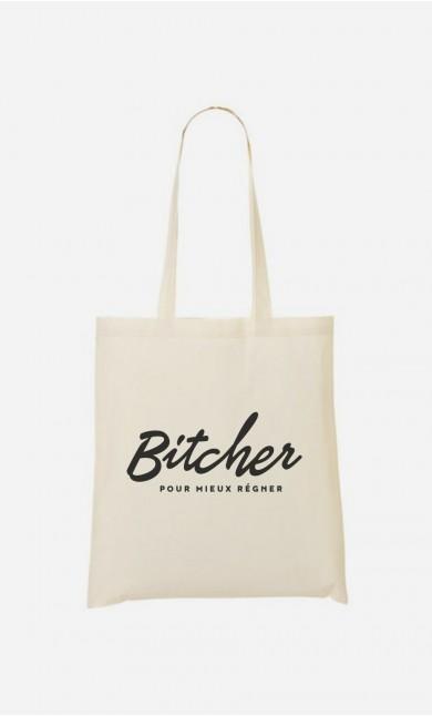 Tote Bag Bitcher Pour Mieux Régner