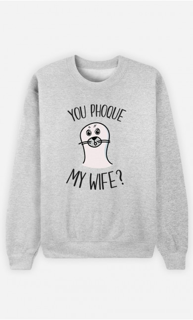 Sweat You Phoque my Wife