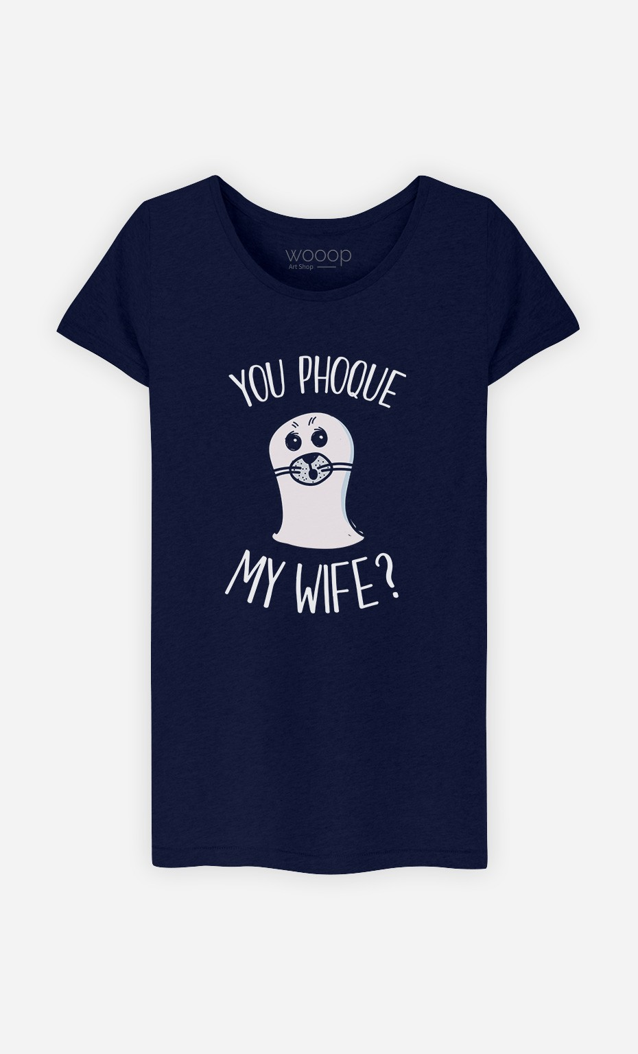 T-Shirt You Phoque my Wife