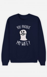 Sweat Bleu You Phoque my Wife