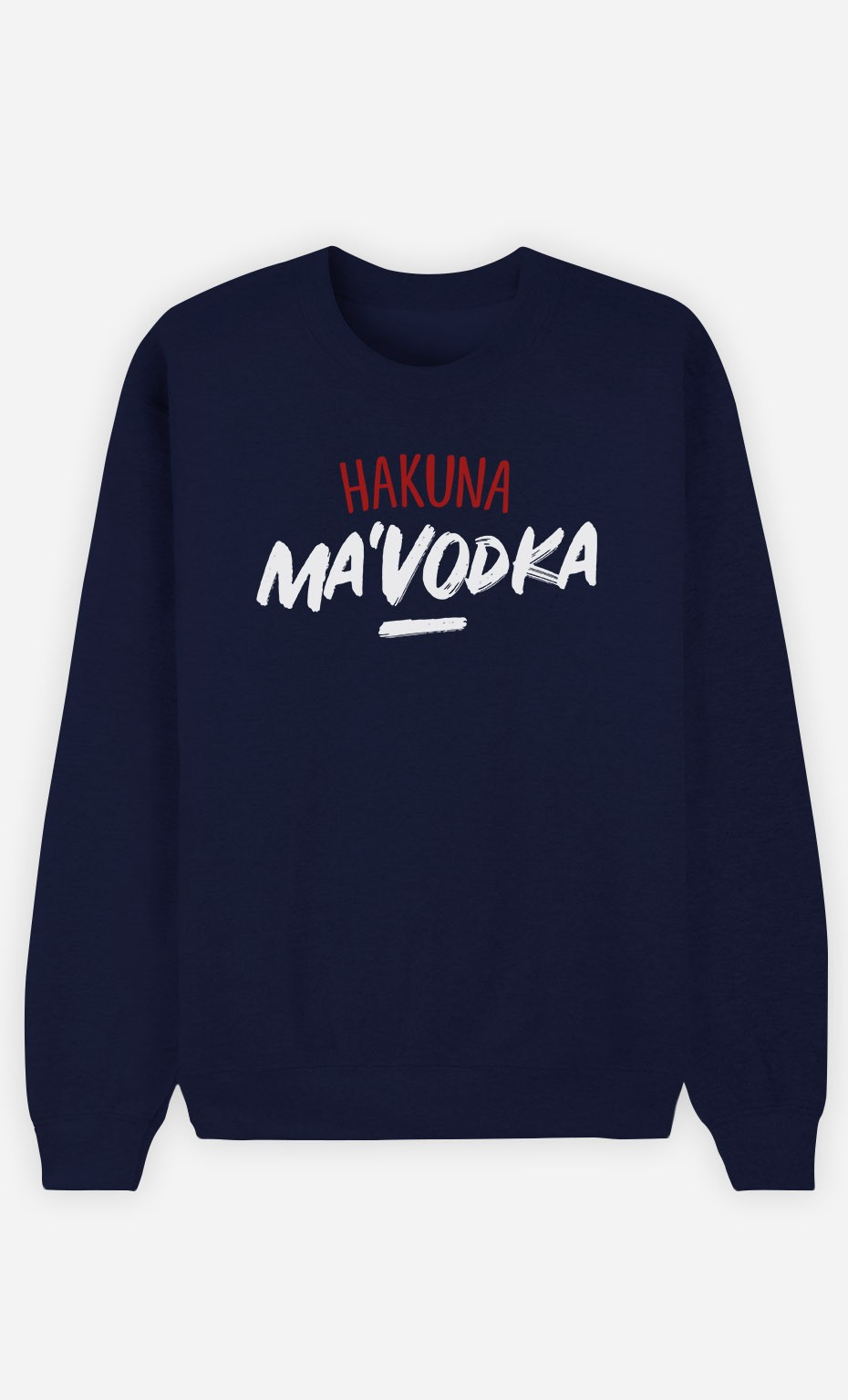 Sweat Bleu Hakuna ma Vodka