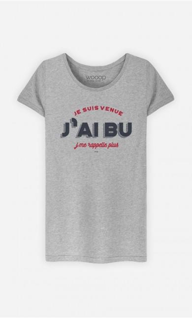 T-Shirt J'ai Bu J'me Rappelle Plus