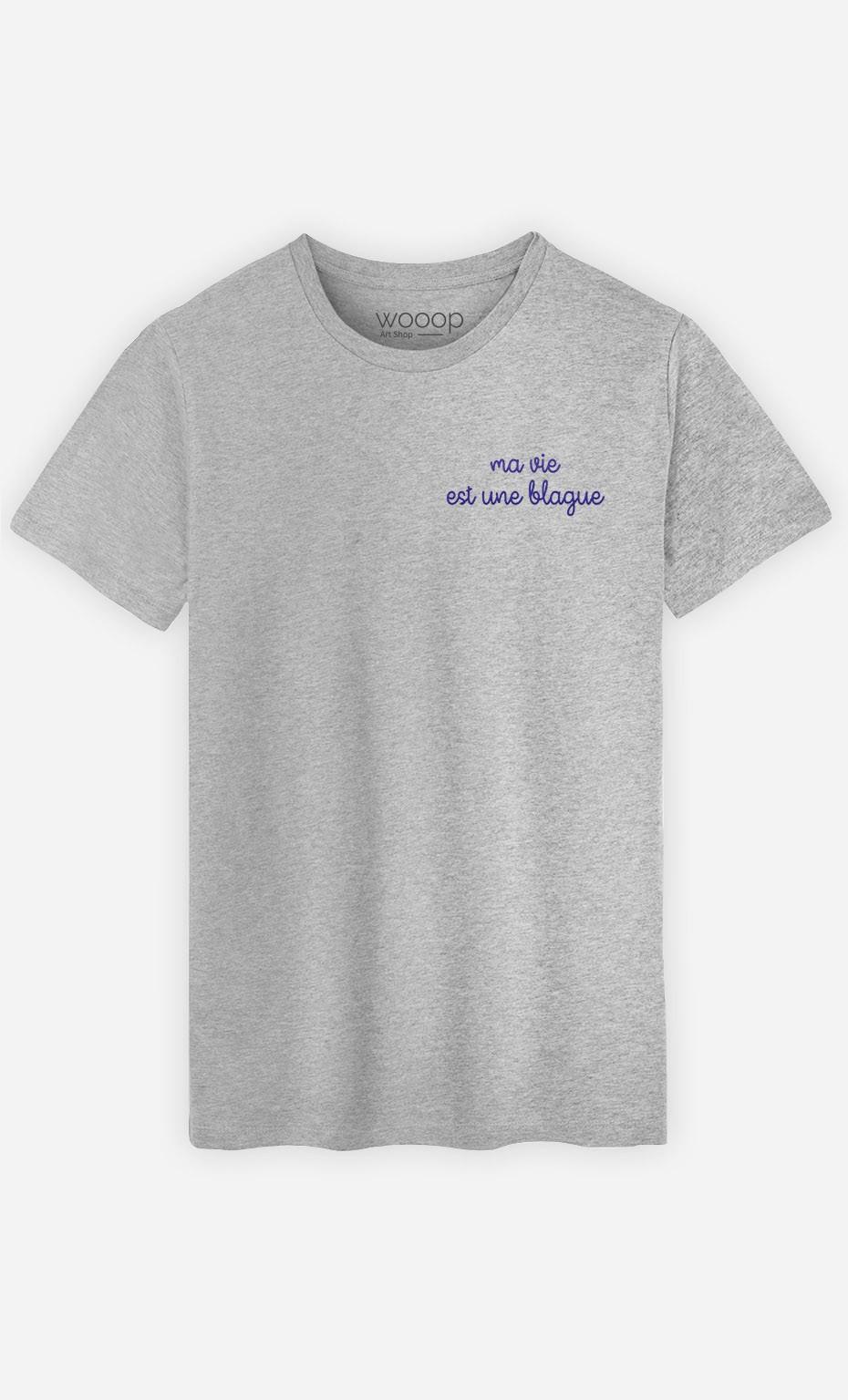 T-shirt Ma vie est une blague - brodé