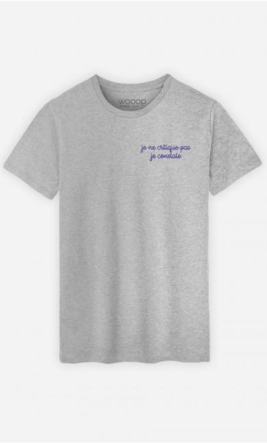 T-shirt Je ne critique pas je constate - brodé