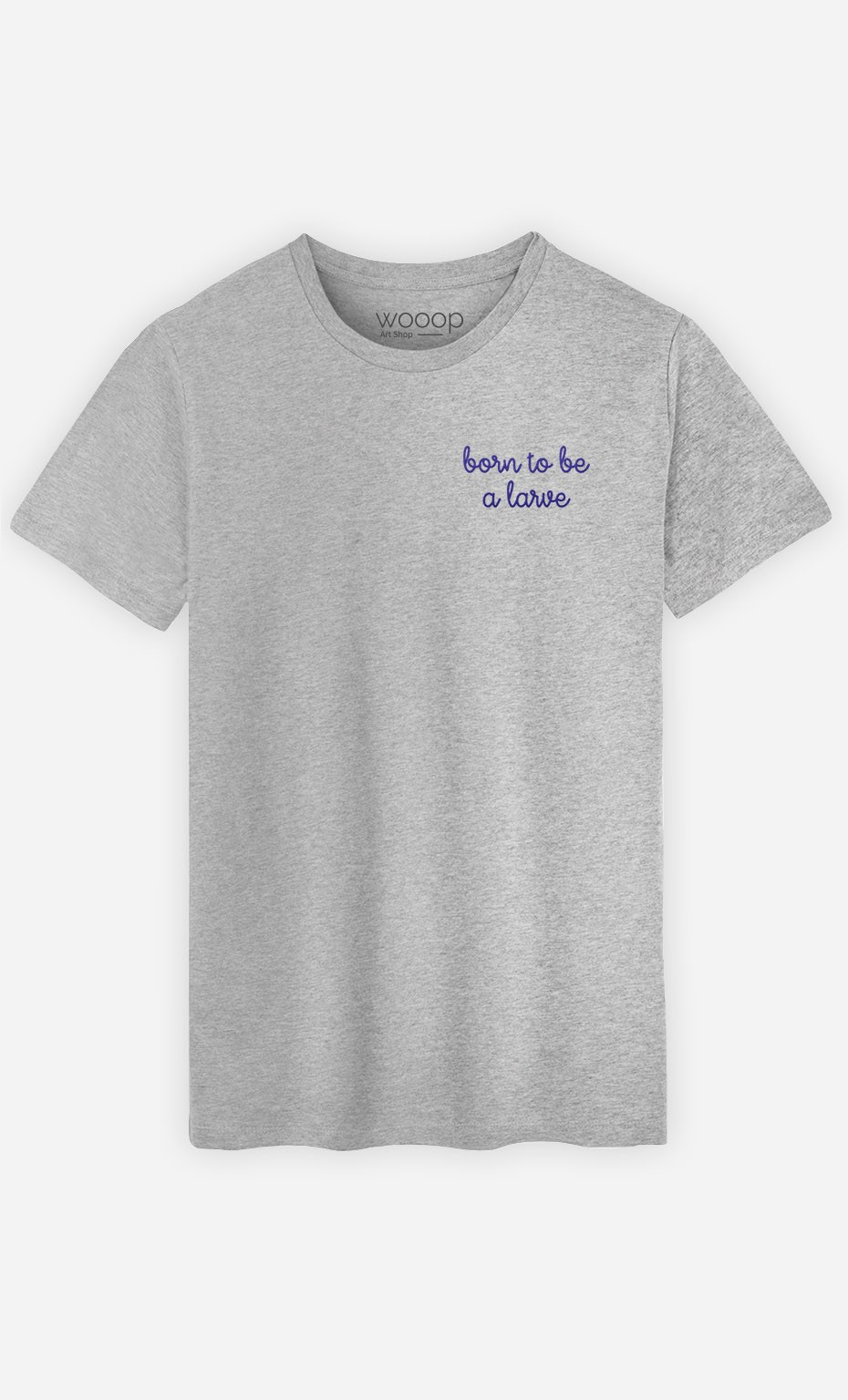 T-shirt Born to be a larve - brodé