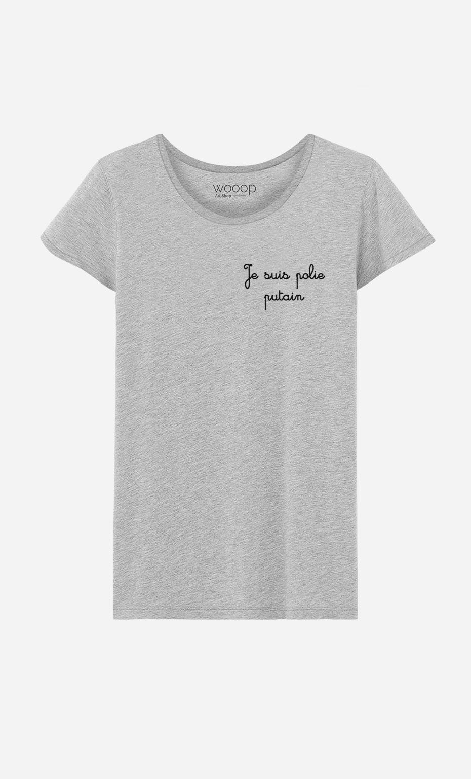 T-Shirt Je Suis Polie Putain - brodé