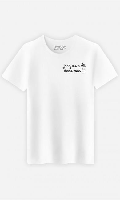 T-Shirt Jacques a dit dans mon lit - brodé