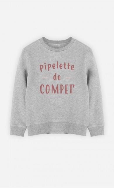 Sweat Pipelette De Compet'