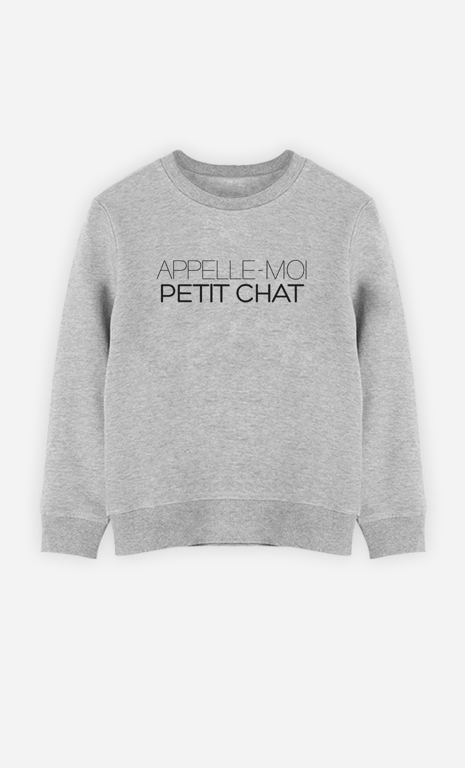 Sweat Appelle-Moi Petit Chat