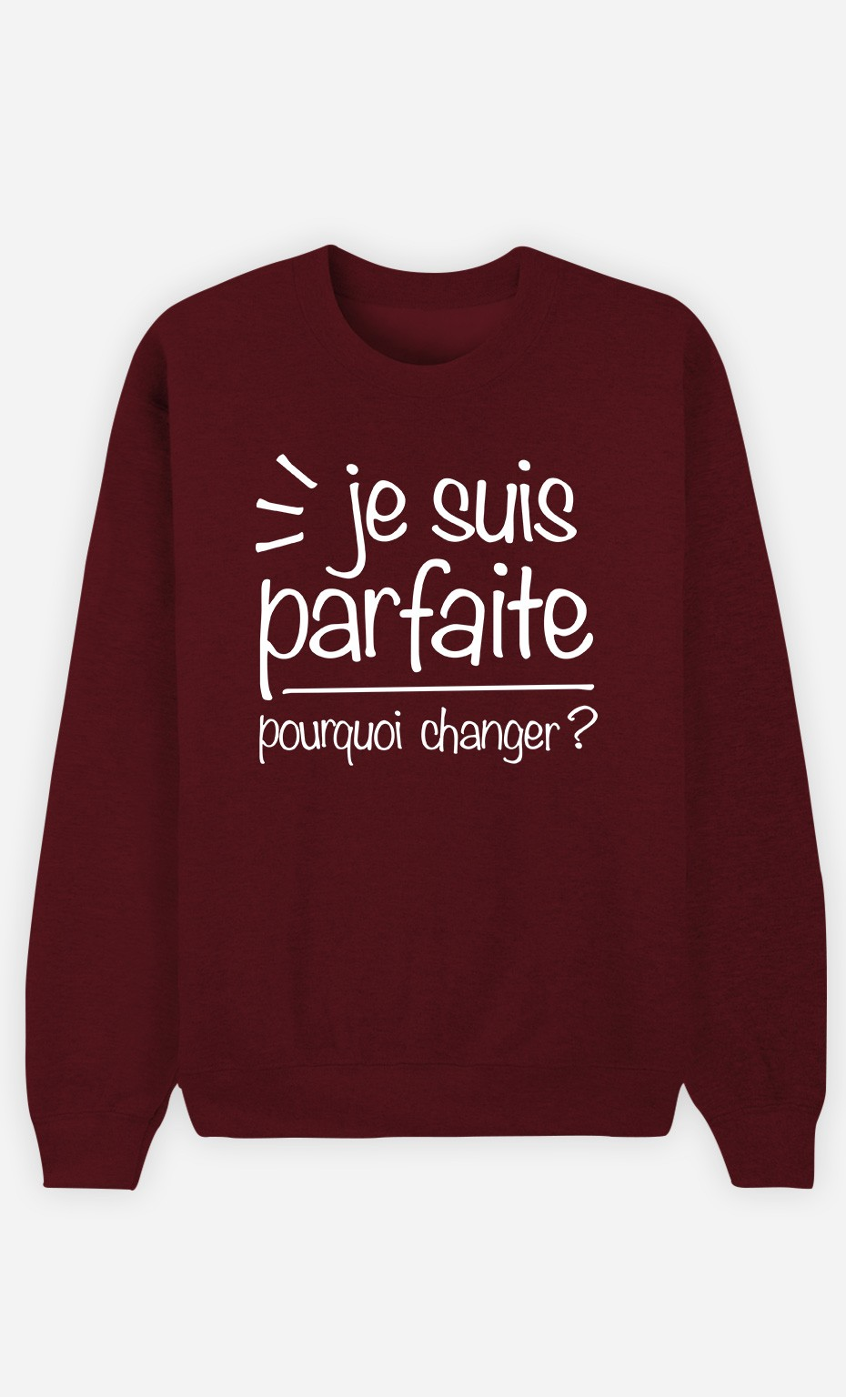 Sweat Bordeaux Je Suis Parfaite