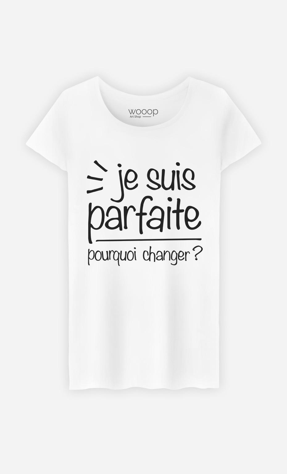 T-Shirt Je Suis Parfaite