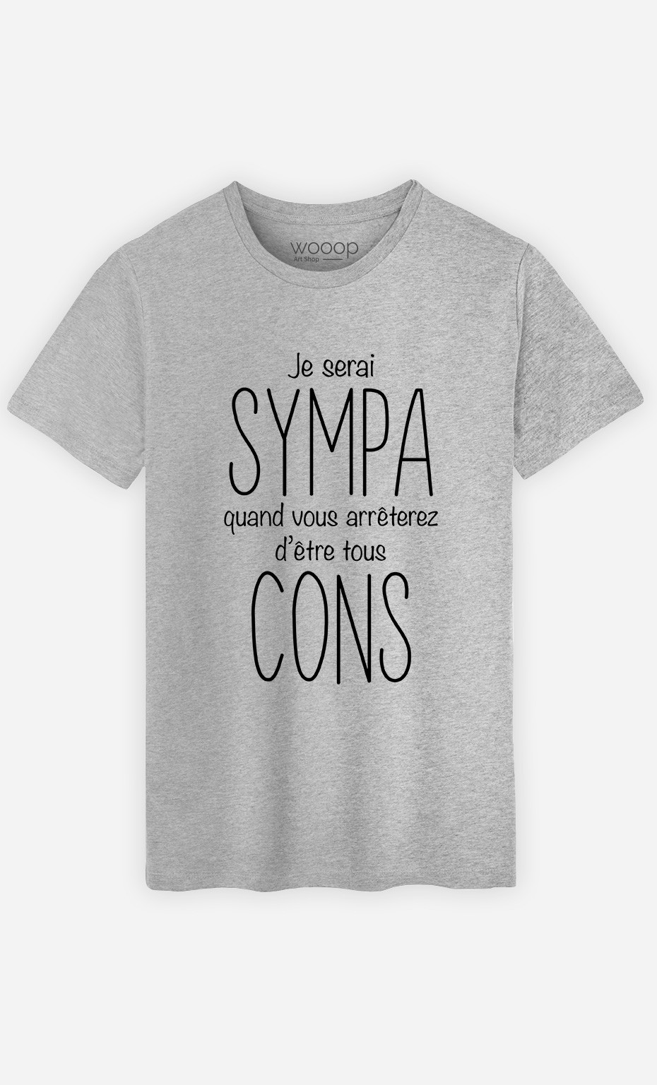 T-Shirt Je Serai Sympa
