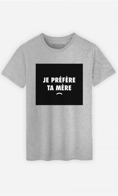 T-Shirt Je préfère ta mère