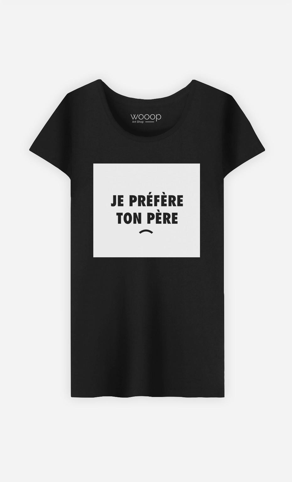 T-Shirt Je préfère ton père